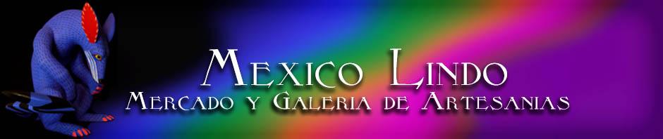 Mexico Lindo Mercado y Galeria de Artesanias